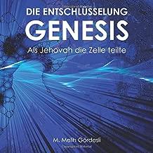 Die Entschlüsselung Genesis: ALS Jehovah Die Zelle Teilte