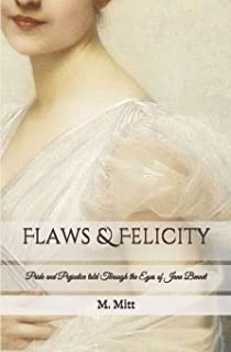 Flaws & Felicity: Pride and Prejudice told Through the Eyes of Jane Bennet