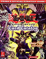 Yu-Gi-Oh! Trading Card Game - Card Catalogue : Prima's Official Strategy Guide de Prima Temp Authors