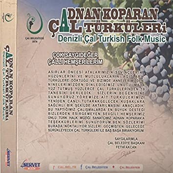 Çal Türküleri / Denizli Çal Turkish Folk Music, Vol.1