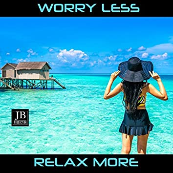 Worry Less Relax More