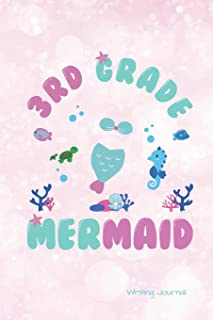 3rd Grade Mermaid Writing Journal: Daily Art Sketchbook Journal, Notebook 100 Blank Numbered Pages 6 x 9 Creative Artist Drawing Book