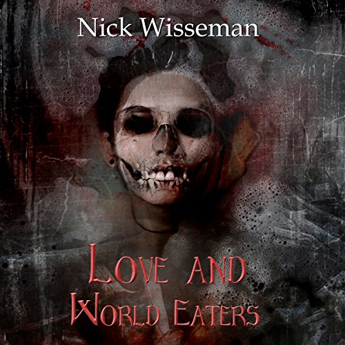Love and World Eaters: A Short Story audiobook cover art