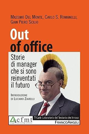 Out of office. Storie di manager che si sono reinventati il futuro
