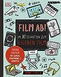 Film ab!: In 10 Schritten zum eigenen Film - Robert Blofield