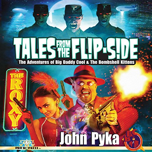 Tales from the Flip-Side: The Adventures of Big Daddy Cool and the Bombshell Kittens audiobook cover art
