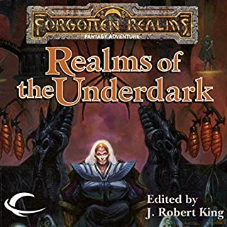 Realms of the Underdark     A Forgotten Realms Anthology              By:                                                                                                                                 J. Robert King (editor),                                                                                        Ed Greenwood,                                                                                        Elaine Cunningham,                   and others                          Narrated by:                                                                                                                                 Patrick Lawlor                      Length: 10 hrs and 10 mins     35 ratings     Overall 4.3