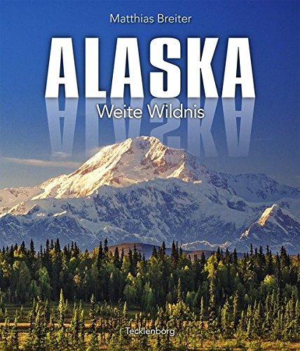 Alaska: Weite Wildnis
