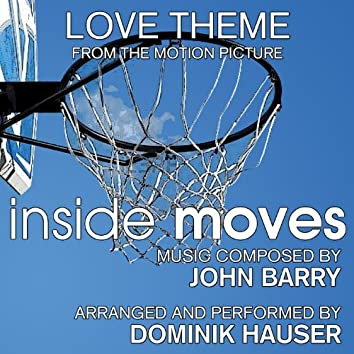 Inside Moves - Love Theme from the Motion Picture (Single) (John Barry)