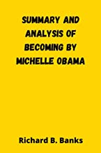 Summary and Analysis of Becoming by Michelle Obama