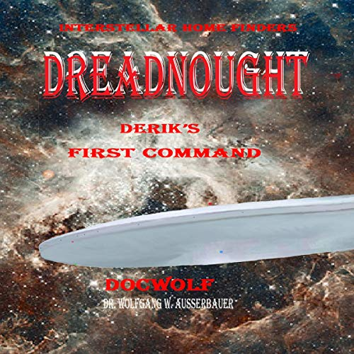 Dreadnought: Derik's First Command Audiobook By Wolfgang W. Ausserbauer cover art