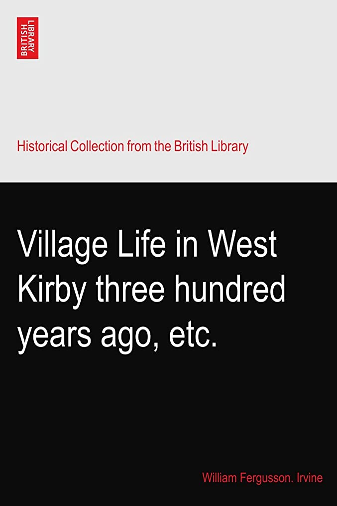 ブラウズドメインジーンズVillage Life in West Kirby three hundred years ago, etc.