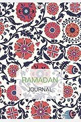 Ramadan Journal: Fasting Journal For Spiritual Reflection Quran Study, Gratitude Log, and Notebook Paperback