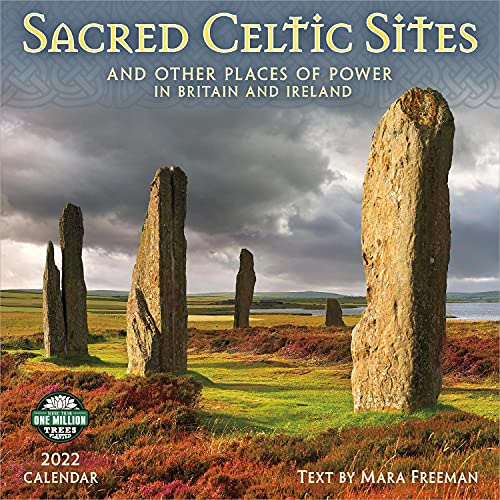 Sacred Celtic Sites 2022 Wall Calendar: And Other Places of Power in Britain and Ireland