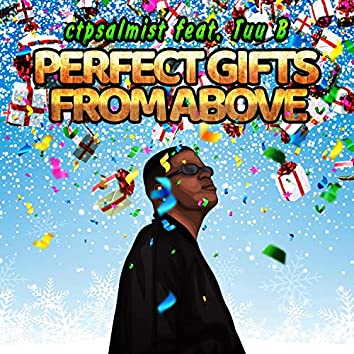 Perfect Gifts from Above (feat. Tuu B)