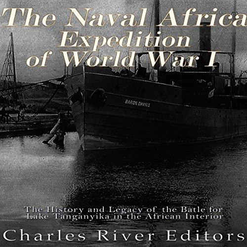 The Naval Africa Expedition of World War I audiobook cover art