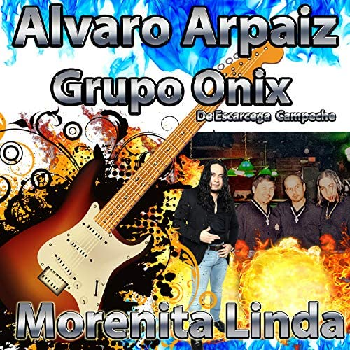 Alvaro Arpaiz y Grupo Onix