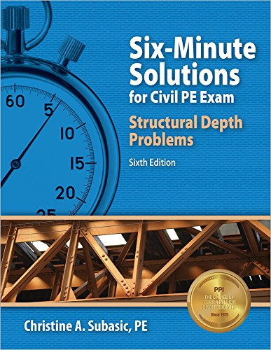 Six-Minute Solutions for Civil PE Exam Structural Problems, 6th Ed