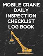 Mobile Crane Daily Inspection Checklist Log Book: Mobile Crane Checklist, OSHA Regulations, Black Cover