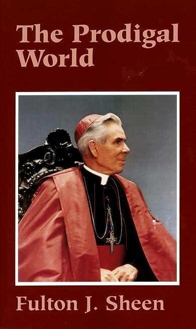 Prodigal World, The (Fulton J. Sheen) (English Edition)