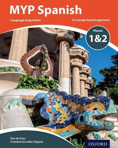 MYP Spanish Language Acquisition Phases 1 & 2 (for Years 1-3) (IB MYP Series)