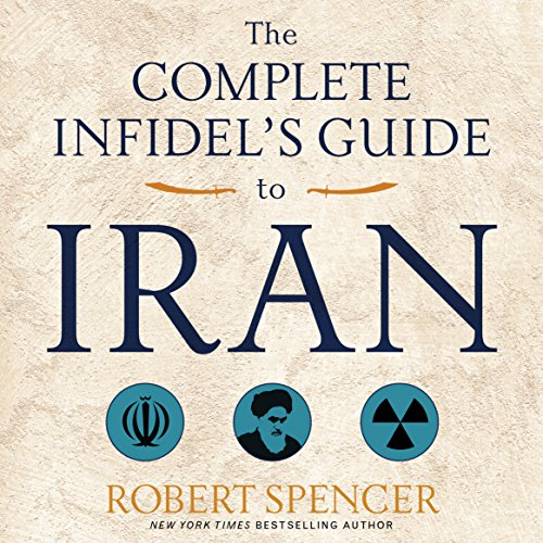 The Complete Infidel's Guide to Iran cover art