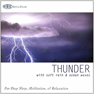 Thunder: With Soft Rain & Ocean Waves for Deep Sleep, Meditation, & Relaxation, Thunderstorm, Thunder Sounds of Thunder, Nature Sounds