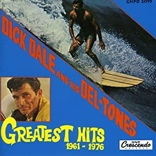 Dick Dale & His Deltones - Greatest Hits 1961-1976
