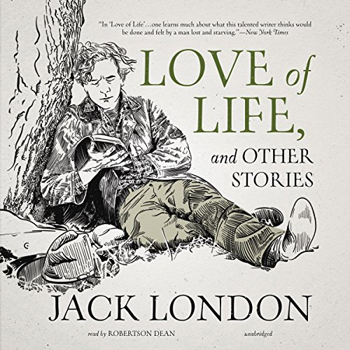 Love of Life, and Other Stories Audiobook By Jack London cover art