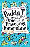 Paddy T and the Time-travelling Trampoline (English Edition)