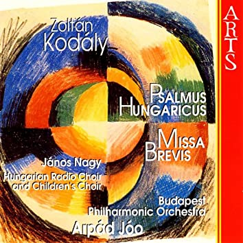 Kodály: Psalmus Hungaricus / Missa Brevis
