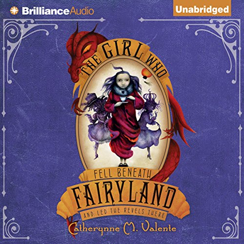 The Girl Who Fell Beneath Fairyland and Led the Revels There cover art