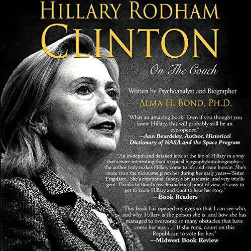 Hillary Rodham Clinton: On The Couch: Inside the Mind and Life of Hillary Clinton audiobook cover art