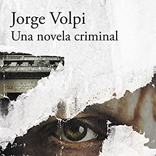 Una novela criminal (Premio Alfaguara de novela 2018)                   By:                                                                                                                                 Jorge Volpi                               Narrated by:                                                                                                                                 Humberto Solórzano                      Length: 14 hrs and 20 mins     71 ratings     Overall 4.6