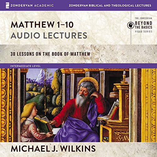 Matthew 1-10: Audio Lectures audiobook cover art