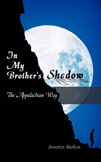 In My Brother's Shadow: The Appalachian Way