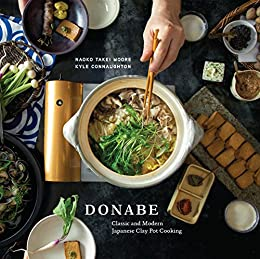 japanese clay pot cooker Donabe: Classic and Modern Japanese Clay Pot Cooking [A Cookbook] (English  Edition)