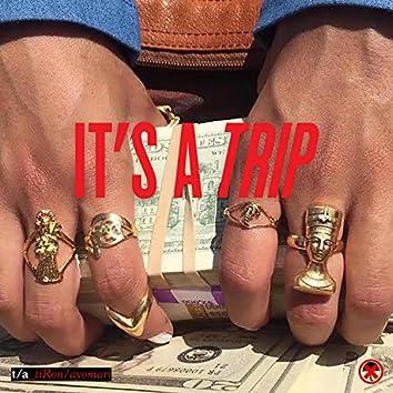 It's a Trip