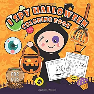 I spy halloween coloring book age 2-5: I spy books ages 2-5 | A Fun Activity Spooky Scary Things & Other Cute Stuff Colori...