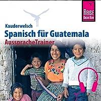 Spanisch für Guatemala Hörbuch