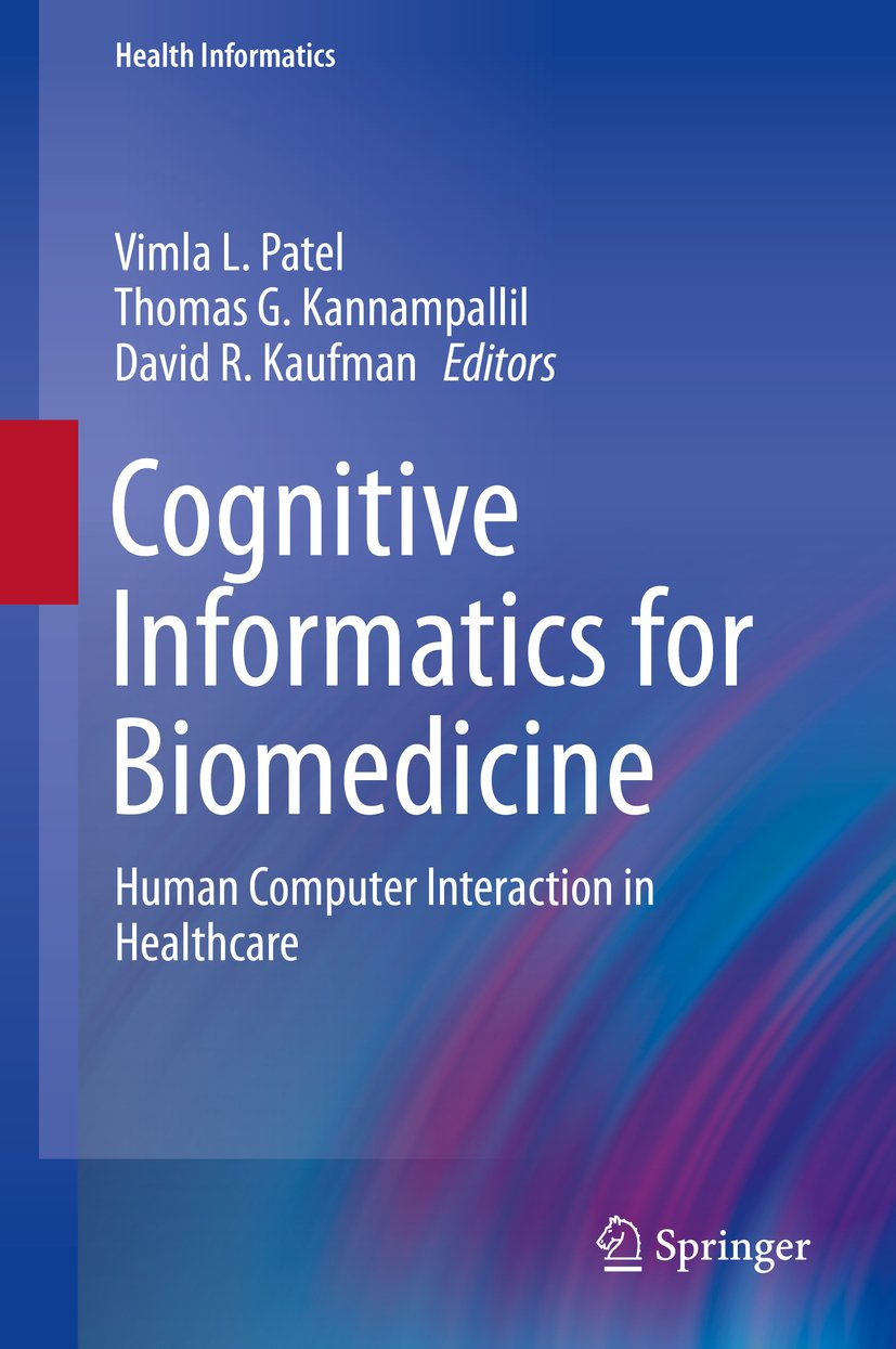 Cognitive Informatics For Biomedicine: Human Computer Interaction In Healthcare (Health Informatics)