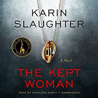 The Kept Woman     Will Trent, Book 8              Written by:                                                                                                                                 Karin Slaughter                               Narrated by:                                                                                                                                 Kathleen Early                      Length: 16 hrs and 10 mins     21 ratings     Overall 4.7