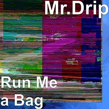 Run Me a Bag