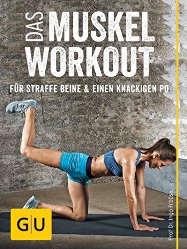 Das Muskel-Workout für straffe Beine und einen knackigen Po: 10 hocheffiziente Übungen ohne Geräte