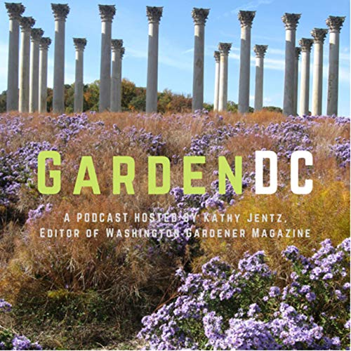 GardenDC Podcast By Kathy Jentz Washington Gardener Magazine cover art