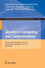 Security in Computing and Communications: 5th International Symposium, SSCC 2017, Manipal, India, September 13–16, 2017, P...