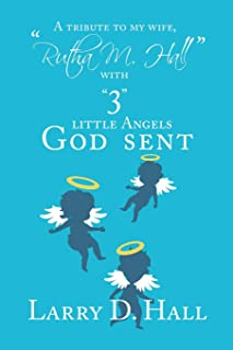 """A Tribute to My Wife, """"Rutha M. Hall"""" with """"3"""" Little Angels God Sent"""
