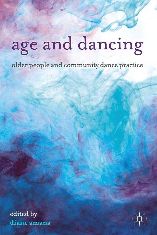 洗剤学習バングAge and Dancing: Older People and Community Dance Practice