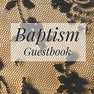 Baptism Guestbook: Vintage Antique Lace - Holy Christian Celebration Party Guest Signing Sign In Reception Visitor Book, Baby Girl Boy w/ Gift Log ... Advice Wishes, Photo Milestones Keepsake