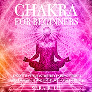 Chakra for Beginners: Essential Chakras to Reduce Stress, Improve Mental Health, and Find Peace in the Everyday                   Written by:                                                                                                                                 Sara Rile                               Narrated by:                                                                                                                                 Russell Stamets                      Length: 2 hrs and 40 mins     Not rated yet     Overall 0.0
